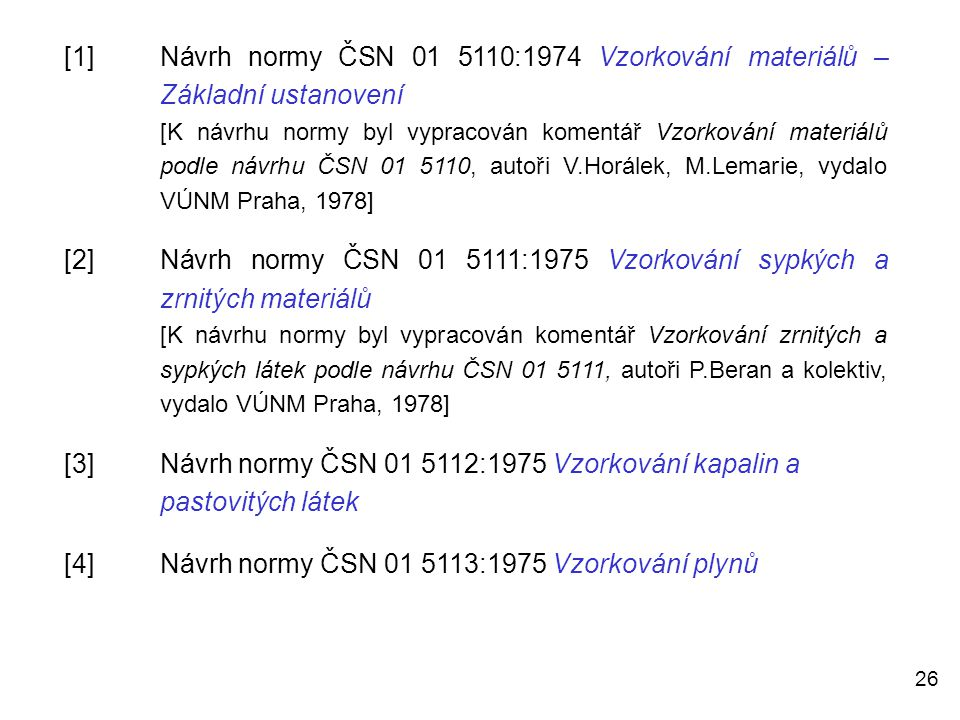 [4] Návrh normy ČSN 01 5113:1975 Vzorkování plynů